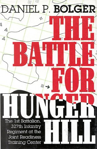The Battle for Hunger Hill: The 1st Battalion, 327th Infantry Regiment at the Joint Readiness ...