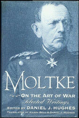 9780891414841: Moltke on the Art of War: Selected Writings