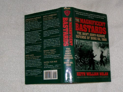 The Magnificent Bastards: The Joint Army-Marine Defense of Dong Ha, 1968: Nolan, Keith William