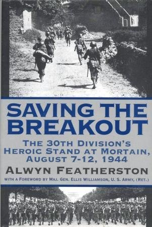 9780891414902: Saving the Breakout: The 30th Division's Heroic Stand at Mortain, August 7-12, 1944