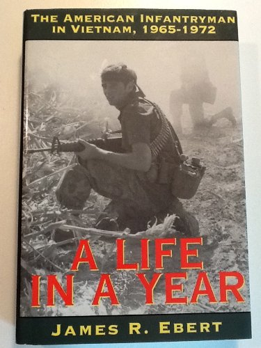 9780891415008: A Life in a Year : The American Infantryman in Vietnam, 1965-1972