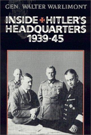 Inside Hitler's Headquarters, 1939-1945: Gen. Walter Warlimont
