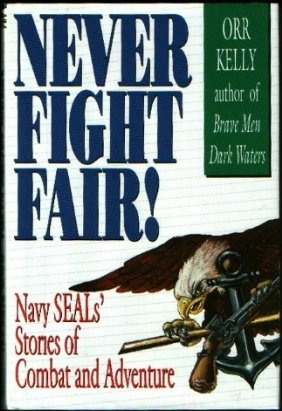 9780891415190: Never Fight Fair: Navy Seal's Stories of Combat and Adventure