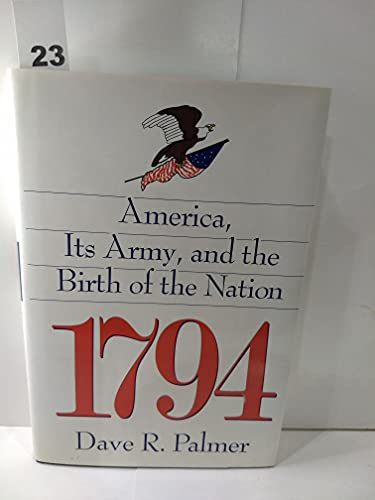 9780891415237: 1794: America, Its Army, and the Birth of the Nation