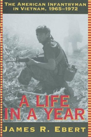 9780891415398: A Life in a Year: The American Infantryman in Vietnam, 1965-1972
