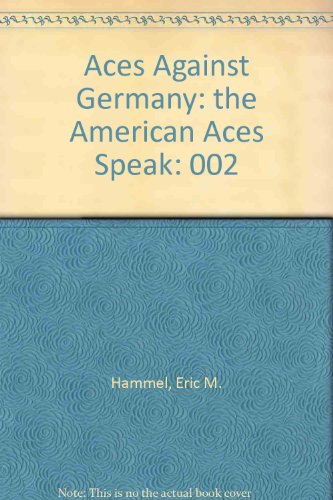 9780891415428: Aces Against Germany: The American Aces Speak