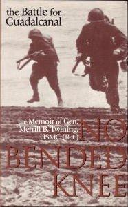 9780891415497: No Bended Knee: The Battle for Guadalcanal: The Memoir of Gen. Merrill B. Twining, USMC