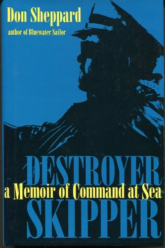 Destroyer Skipper A Memoir of Command at Sea
