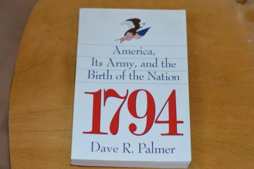 9780891415619: 1794: America, Its Army, and the Birth of a Nation