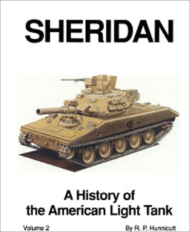 9780891415701: Sheridan: History of the American Light Tank: v. 2 (Armored fighting vehicle books)