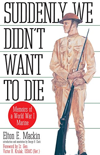 9780891415930: Suddenly We Didn't Want to Die: Memoirs of a World War I Marine
