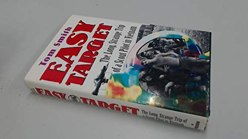 9780891415954: Easy Target: The Long Strange Trip of a Scout Pilot in Vietnam