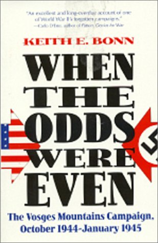 9780891416029: When the Odds Were Even: Vosges Mountains Campaign, October 1944-January 1945