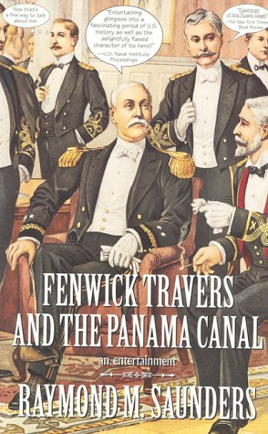 Fenwick Travers and the Panama Canal: An Entertainment: Saunders, Raymond