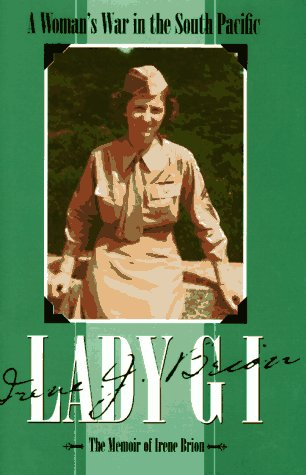 9780891416333: Lady GI: A Woman's War in the South Pacific: The Memoir of Irene Brion