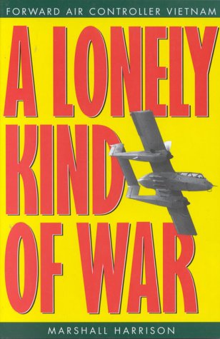 9780891416388: A Lonely Kind of War: Forward Air Controller, Vietnam