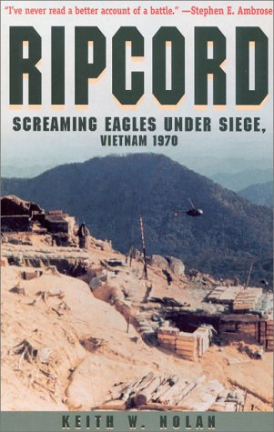 Ripcord: Screaming Eagles Under Siege, Vietnam 1970 (0891416420) by Keith W Nolan