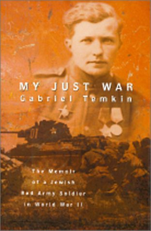 9780891416456: My Just War: Memoir of a Jewish Red Army Soldier in World War II