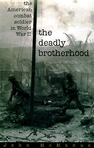 9780891416555: The Deadly Brotherhood: The American Combat Soldier in World War II