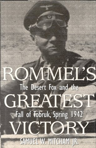9780891416562: Rommel's Greatest Victory: The Desert Fox and the Fall of Tobruk, Spring 1942