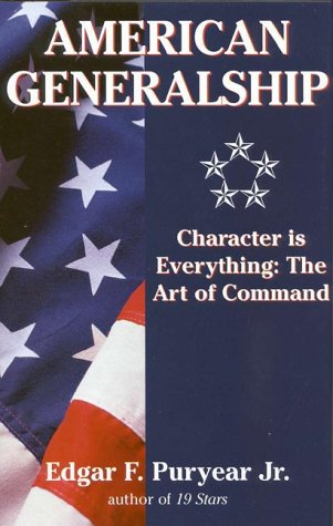 American Generalship: Character Is Everything, the Art of Command