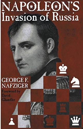 Napoleon's Invasion of Russia (0891416617) by George Nafziger