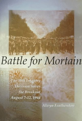 9780891416623: Battle for Mortain: The 30th Infantry Division Saves the Breakout, August 7-12, 1944