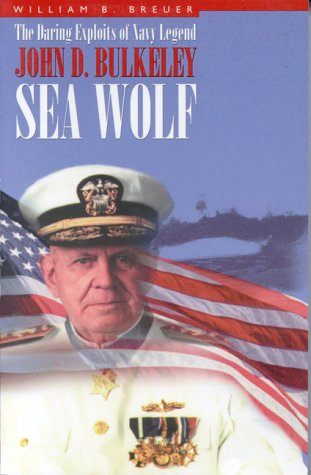 9780891416630: Sea Wolf: Daring Exploits of Navy Legend John D. Bulkeley