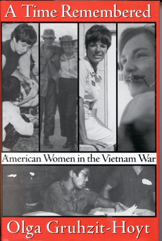 A Time Remembered: American Women in the Vietnam War: Gruzit-Hoyt, Olga