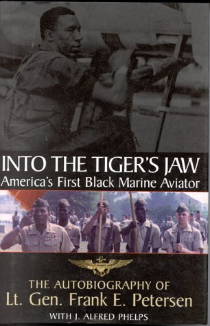 9780891416753: Into the Tiger's Jaw : America's First Black Marine Aviator - The Autobiography of Lt. Gen. Frank E. Petersen