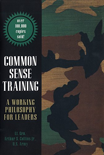 Common Sense Training: A Working Philosophy for: Collins Jr., Lt.