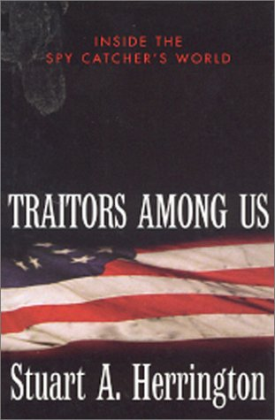 9780891416777: Traitors Among Us: Inside the Spy Catcher's World