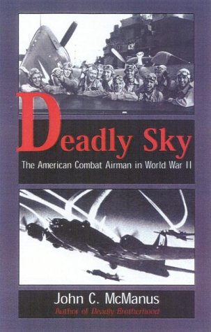 9780891416784: Deadly Sky: The American Combat Airman in World War II