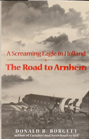 The Road to Arnhem. A Screaming Eagle in Holland .