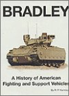 9780891416944: Bradley: A History of American Fighting and Suport Vehicles