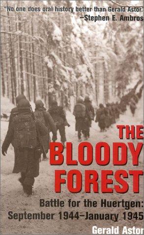 9780891416999: The Bloody Forest: The Battle for the Huertgen, September 1944 - January 1945
