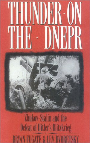 9780891417316: Thunder on the Dnepr: Zhukov-Stalin and the Defeat of Hitler's Blitzkrieg