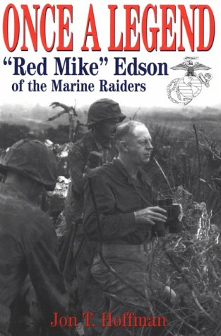 9780891417323: Once a Legend: Red Mike Edson of the Marine Raiders