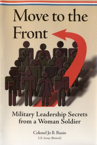 9780891417330: Move to the Front: Military Leadership Secrets from a Woman Soldier