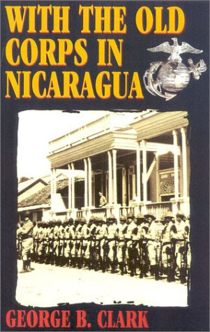 With the Old Corps in Nicaragua.
