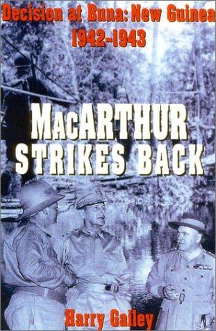 9780891417767: MacArthur Strikes Back: Decision at Buna, New Guinea 1942-1943