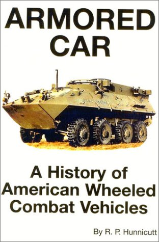 9780891417774: Armored Car: A History of American Wheeled Combat Vehicles
