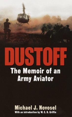 Dustoff: The Memoir of an Army Aviator: Novosel, Michael J.