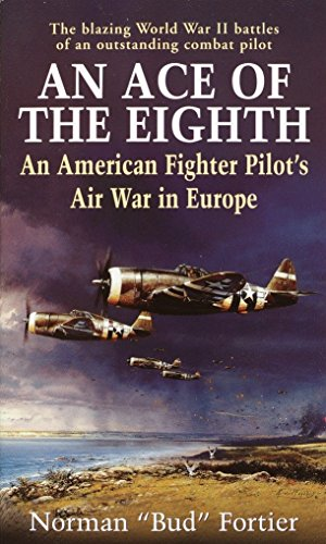 9780891418061: An Ace of the Eighth: An American Fighter Pilot's Air War in Europe