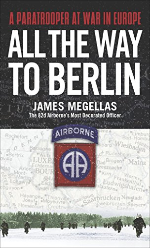 9780891418368: All the Way to Berlin: A Paratrooper at War in Europe