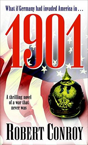 1901: A Thrilling Novel of a War: Robert Conroy