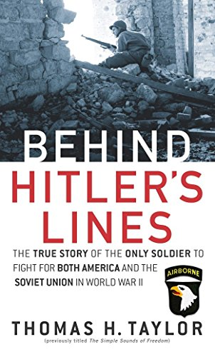 9780891418450: Behind Hitler's Lines: The True Story of the Only Soldier to Fight for both America and the Soviet Union in World War II