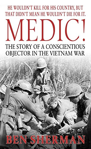 9780891418481: Medic!: The Story of a Conscientious Objector in the Vietnam War