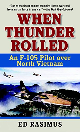 9780891418542: When Thunder Rolled: An F-105 Pilot over North Vietnam