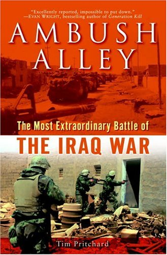 Ambush Alley: The Most Extraordinary Battle of the Iraq War: Tim Pritchard